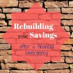 Rebuilding Your Savings After An Emergency Expense