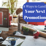 8 Ways to Land Your Next Promotion